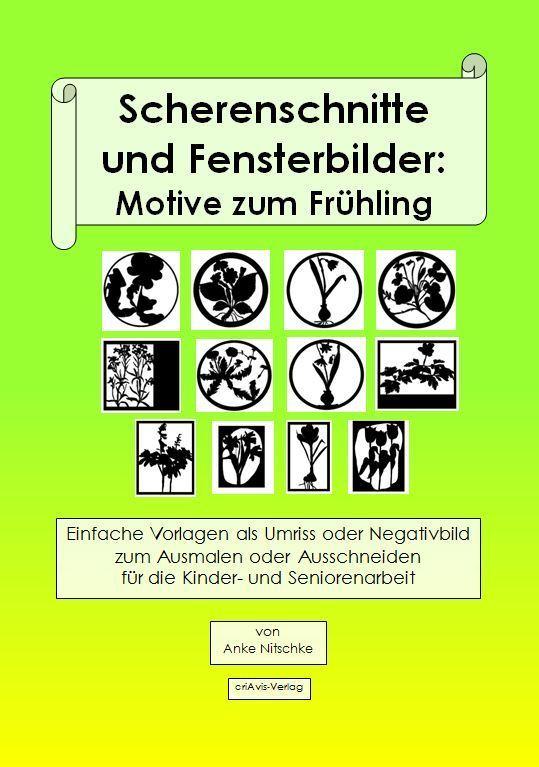 Scherenschnitte und fensterbilder motive zum fr hling buch criavis verlag - Fensterbilder motive ...